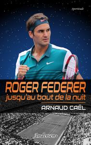 Roger Federer jusqu'au bout de la nuit