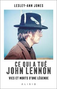 Image de couverture (Ce qui a tué John Lennon : Vies et morts d'une légende)