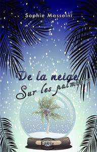 De la neige sur les palmiers