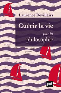 Guérir la vie par la philosophie