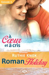 À cœur et à cris - Roman Holiday - Épisode 4