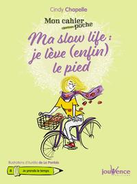 Mon cahier poche : Ma slow life :  je lève (enfin) le pied