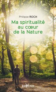 Ma spiritualité au cœur de la nature