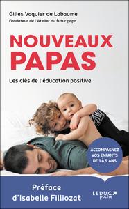 Nouveaux papas, les clés de l'éducation positive