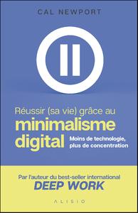 Réussir (sa vie) grâce au minimalisme digital