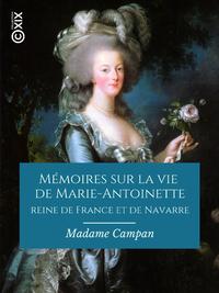 Image de couverture (Mémoires sur la vie de Marie-Antoinette, reine de France et de Navarre)
