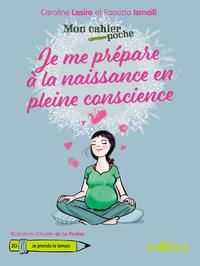 Mon cahier poche : Je me prépare à la naissance en pleine conscience